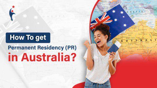 HOW TO GET PERMANENT RESIDENCY (PR) IN AUSTRALIA?